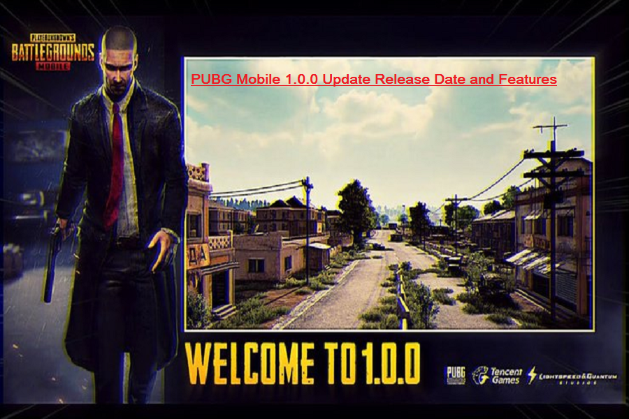 PUBG Mobile 1.0.0 Update Release Date and Features