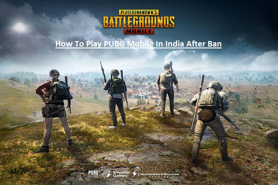 How To Play PUBG Mobile In India After Ban