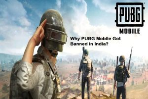 Why PUBG Mobile Got Banned in India